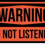 Podcast 242:  I'm Not Listening to You!