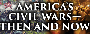 America's Civil Wars - Then and Now